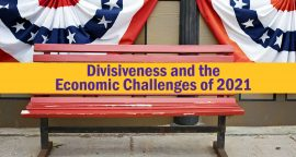 Divisiveness and the Economic Challenges of 2021